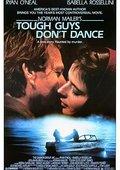 Tough Guys Don't Dance 海报