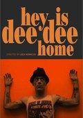Hey! Is Dee Dee Home? 海报