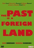 The Past Is a Foreign Land 海报