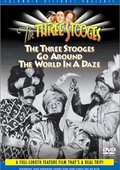 The Three Stooges Go Around the World in a Daze 海报