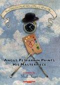 Angus Petfarkin Paints His Masterpiece 海报