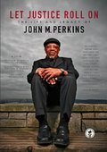 Let Justice Roll On: The Life and Legacy of John M. Perkins 海报