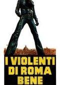I violenti di Roma bene 海报