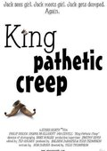 King Pathetic Creep 海报