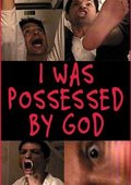I Was Possessed by God 海报