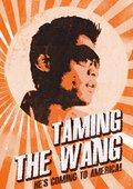 Taming the Wang 海报