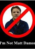 I'm Not Matt Damon 海报