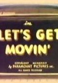 Let's Get Movin' 海报