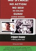 Trigger Happy 海报