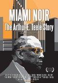 Miami Noir: The Arthur E. Teele Story 海报