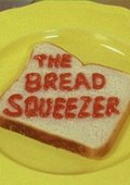 The Bread Squeezer 海报