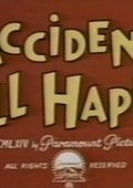 Accidents Will Happen 海报