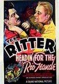 Headin' for the Rio Grande 海报