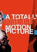 A Totally Minor Motion Picture 海报