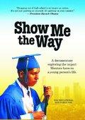 Show Me the Way 海报