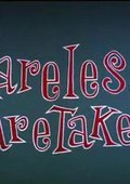 Careless Caretaker 海报