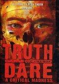 Truth or Dare?: A Critical Madness 海报