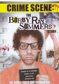 Crime Scene: The Bobby Ray Summers Story 海报
