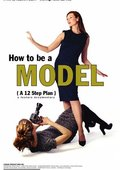 How to Be a Model (A 12 Step Plan) 海报