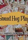Ground Hog Play 海报