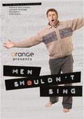 Men Shouldn't Sing 海报