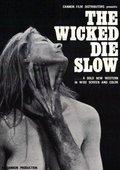 The Wicked Die Slow 海报