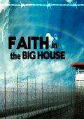 Faith in the Big House 海报