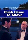 Push Came to Shove 海报