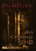 Big Catholic Guilt Resurrection 海报