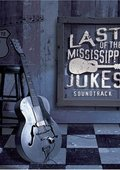Last of the Mississippi Jukes 海报