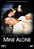 My Heart Is Mine Alone 海报