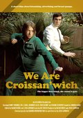 We Are Croissan'wich 海报