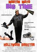 Martin Mayo Big Time Hollywood Director 海报