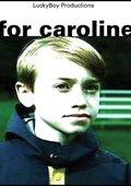 For Caroline 海报