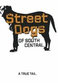 Street Dogs of South Central 海报
