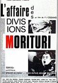 L'affaire des divisions Morituri 海报